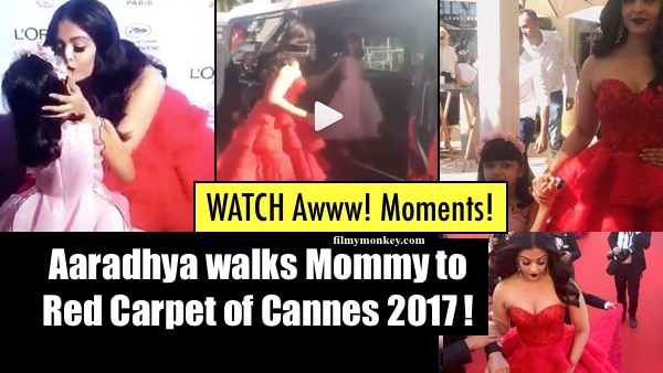 Cannes 2017: VIDEOS! Aaradhya walks Mom Aishwarya to red carpet, they kiss goodbye & daughter faces camera like a Boss!